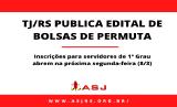 TJ/RS publica edital de Bolsas de Permuta para servidores de 1º Grau